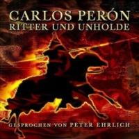 Carlos Perón Ritter und Unholde (feat. Peter Ehrlich)