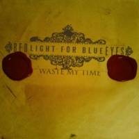 Bedlight For Blue Eyes Waste My Time