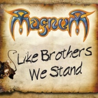 Magnum Like Brothers We Stand