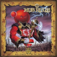 Mob Rules Hollowed Be Thy Name