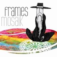 Frames Mosaik