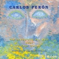 Carlos Perón Die Schöpfung der Welt (Oder 7 Tage Gottes) [feat. Peter Ehrlich]