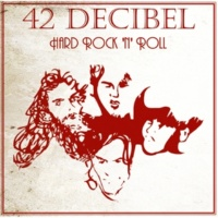 42 Decibel Hard Rock 'n' Roll