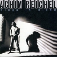Achim Reichel Blues in Blond (Bonus Tracks Edition)