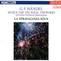 La Stravaganza Koln/Andrew Manze Handel: Musick for the Royal Fireworks