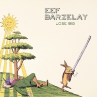 Eef Barzelay Lose Big