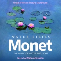 Remo Anzovino Water Lilies of Monet (Original Motion Picture Soundtrack)