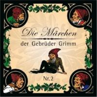 Gebrüder Grimm Die Märchen der Gebrüder Grimm: Teil 2