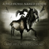 A Pale Horse Named Death And Hell Will Follow Me