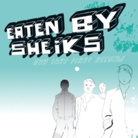 Eaten by Sheiks Our Last First Record