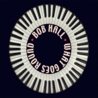 Bob Hall What Goes Around Comes Around