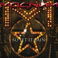 Magnum So Let It Rain