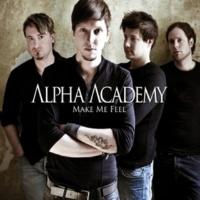 Alpha Academy Make Me Feel