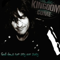 Kingdom Come God Does Not Sing Our Song