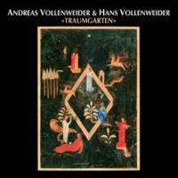 Andreas Vollenweider/Hans Vollenweider Traumgarten (Garden of Dreams)