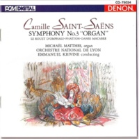 Emmanuel Krivine/Lyon National Orchestra Saint-Saens: Symphony No. 3 (Organ), Danse Macabre & Others