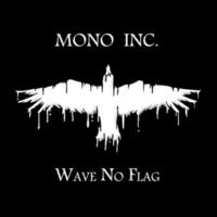 Mono Inc. Wave No Flag