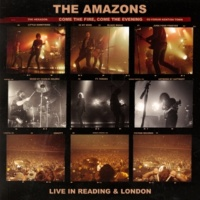ジ・アマゾンズ Come The Fire, Come The Evening [Live]