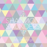 Shannon Saunders Silly Little Things