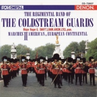 Major Roger G. Swift/Regimental Band Of The Coldstream Guards The Regimental Band of the Coldstream Guards: Marches II