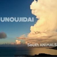 southANIMALS UNOUJIDAI