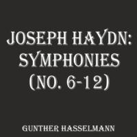 Gunther Hasselmann Joseph Haydn: Symphonies (No. 6-12)