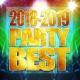 PARTY SOUND 2018-2019 PARTY BEST -ドライブに聴きたくなる洋楽ヒット曲-