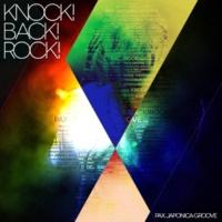 PAX JAPONICA GROOVE knock!Back!Rock!
