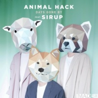 ANIMAL HACK/SIRUP Days Gone By (feat. SIRUP)