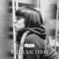 Rozi Plain Friend
