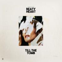 Beaty Heart Till The Tomb