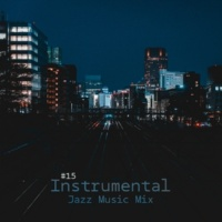 Instrumental, Relaxing Piano Music Consort, Classical New Age Piano Music #15 Instrumental Jazz Music Mix