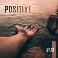Calming Sounds Positive New Age Melodies