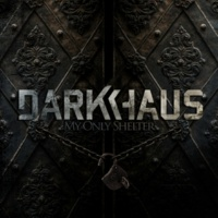 Darkhaus My Only Shelter