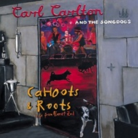 Carl Carlton & The Songdogs Cahoots & Roots: Life from Planet Zod (Live)