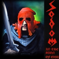 Sodom In the Sign of Evil / Obsessed by Cruelty