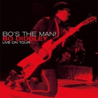Bo Diddley Bo's the Man! (Live On Tour)