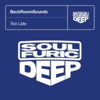 BackRoomSounds Too Late