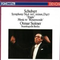 "Staatskapelle Berlin/Otmar Suitner Franz Schubert: Symphony No. 4 in C Minor, D 417 ""Tragic"" Music to ""Rosamunde"""