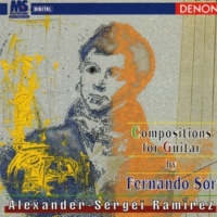 Alexander-Sergei Ramirez Fernando Sor: Compositions for Guitar