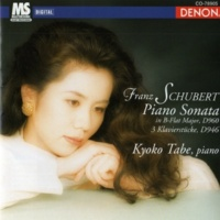Kyoko Tabe Franz Schubert: Piano Sonata in B-Flat Major, D. 960 & 3 Klavierstücke, D. 946