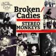Broken Cadies STEREO MONKEYS