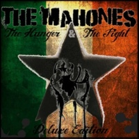 The Mahones The Hunger & The Fight (Deluxe Edition)
