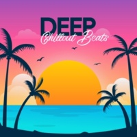 Deep Chillout Music Masters Deep Chillout Beats: Calming Vibes, Relaxing Melodies, Easy Listening