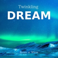 Relax α Wave Twinkling Dream