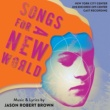 Jason Robert Brown Songs for a New World (New York City Center 2018 Encores! Off-Center Cast Recording)