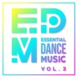Various Artists EDM: Essential Dance Music Vol. 3