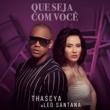 Thascya/Leo Santana Que Seja com Você