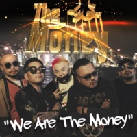 The Money We Are The Money