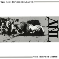 The Anti Nowhere League The Perfect Crime